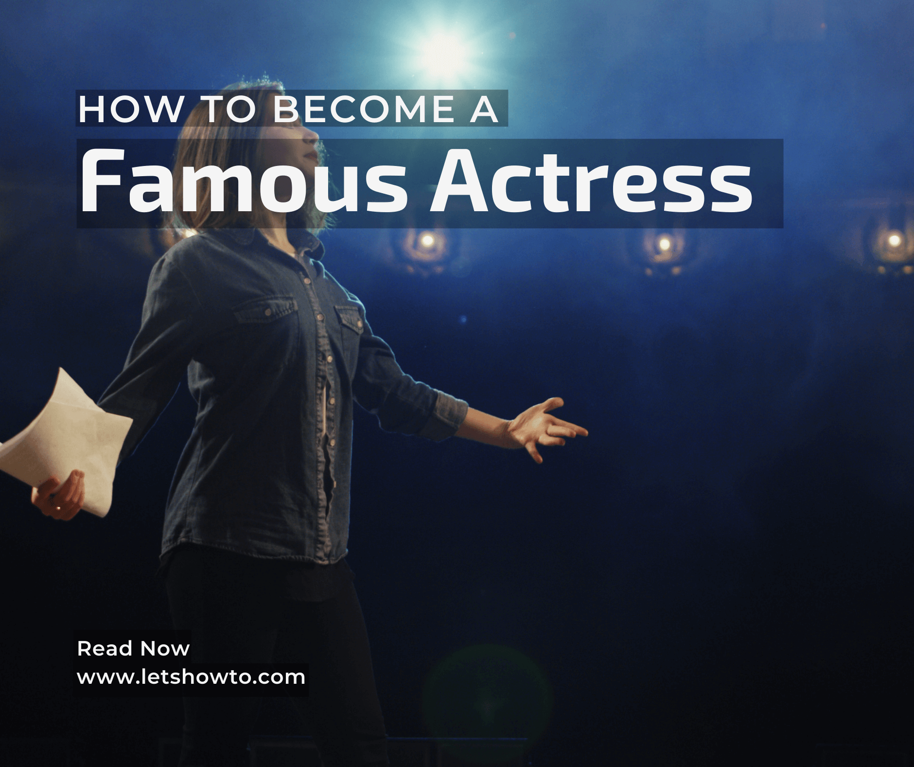 How To Become A Famous Actress