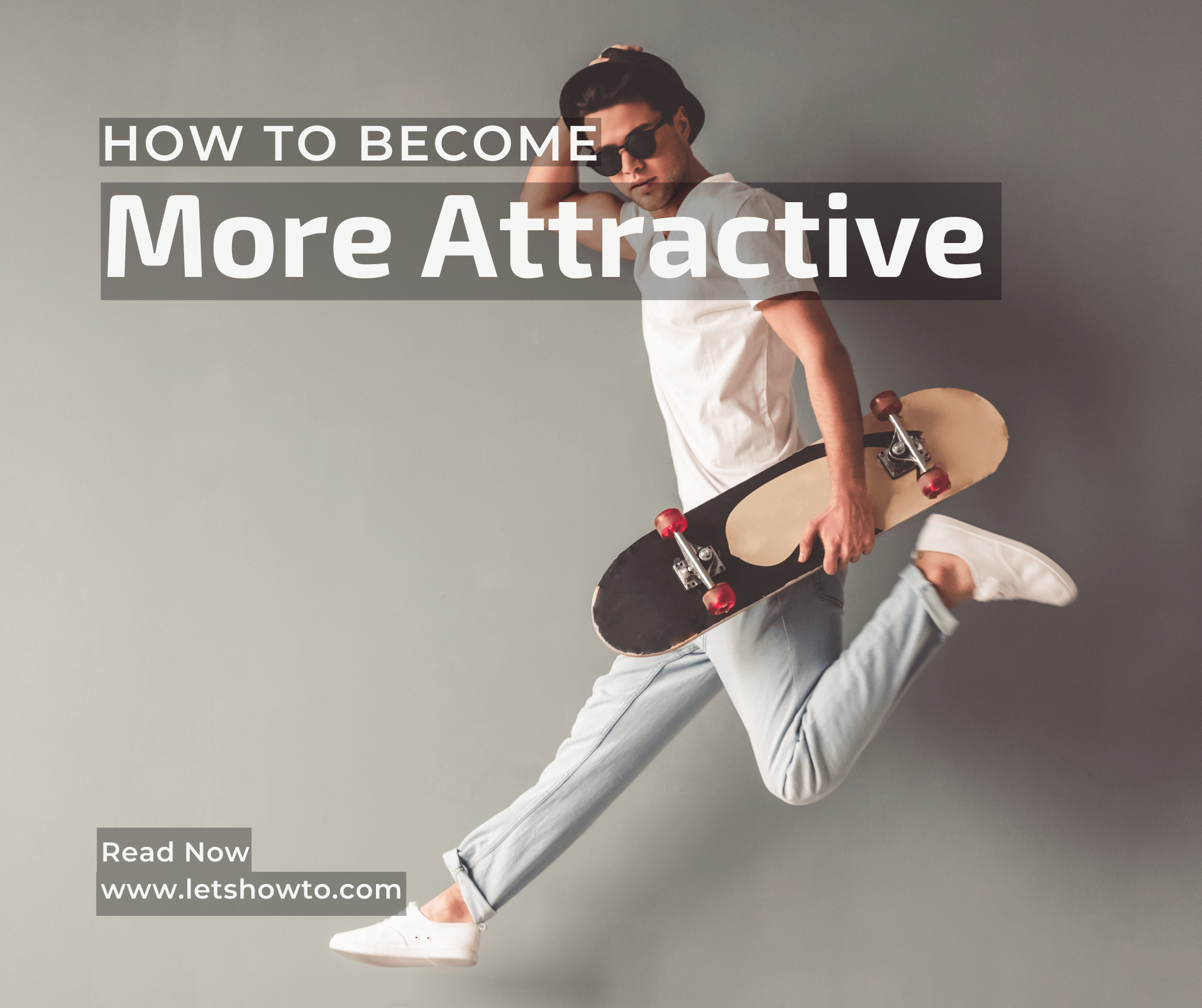 How To Become More Attractive Man